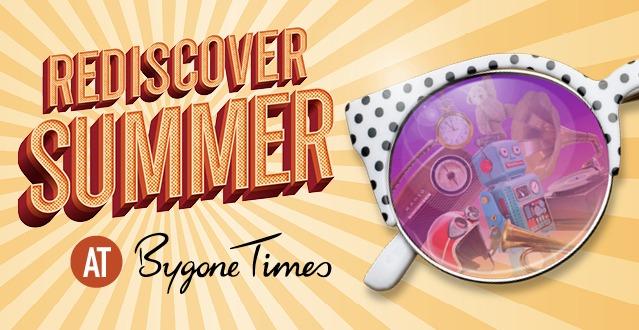 Rediscover Summer at Bygone Times